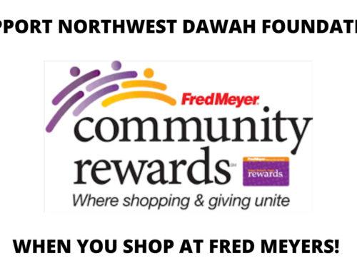 Support Northwest Dawah Foundation through the Fred Meyer Community Rewards Program